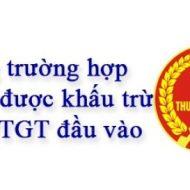 Các trường hợp không được khấu trừ thuế GTGT đầu vào mới nhất