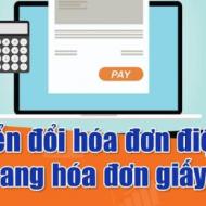 Những quy định quan trọng về chuyển đổi hoá đơn điện tử sang hóa đơn giấy