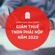 Hướng dẫn giảm thuế TNDN phải nộp năm 2020